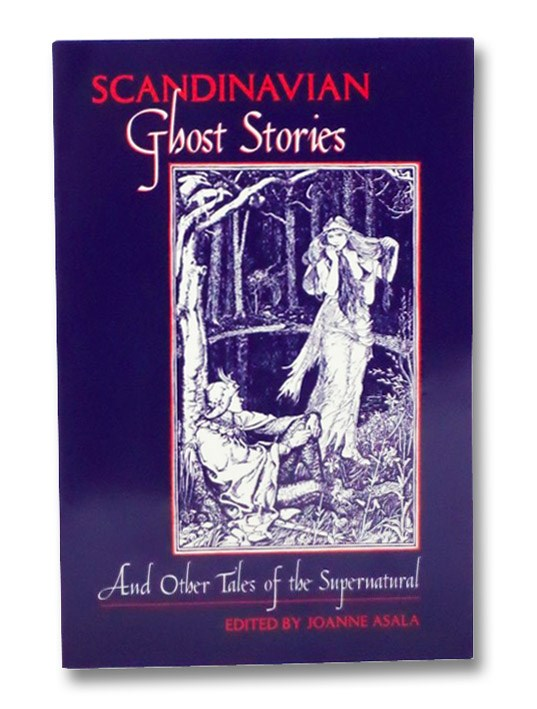 Scandinavian Ghost Stories and Other Tales of the Supernatural, Asala, Joanne