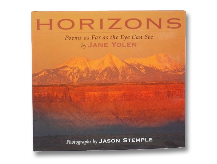 Horizons: Poems as Far as the Eye Can See, Yolen, Jane