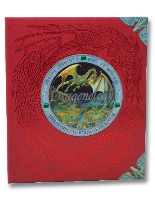 Dragonology: The Complete Book of Dragons, Drake, Ernest; Steer, Dugald A. (Editor)