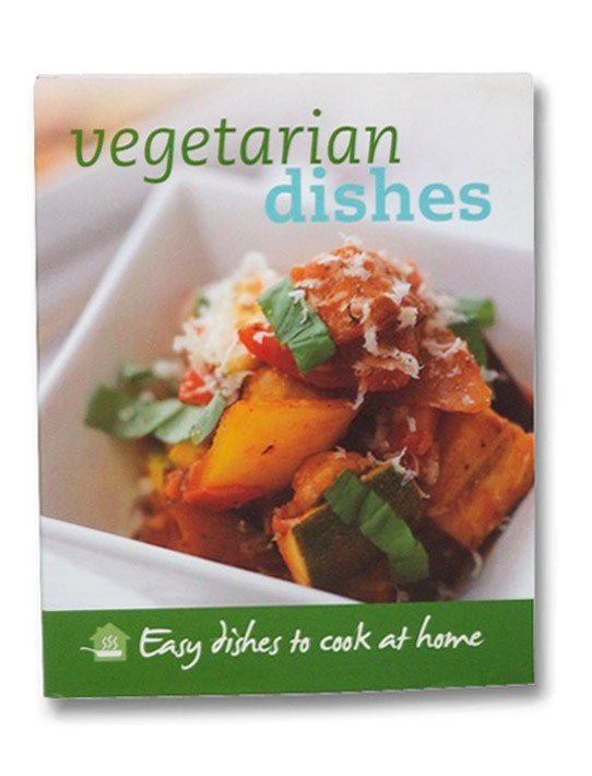 Vegetarian Dishes: Easy Dishes to Cook at Home, Love Food
