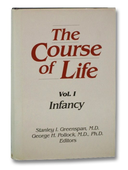 The Course of Life: Volume 1 - Infancy, Greenspan, Stanley I.