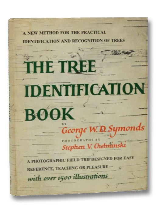 The Tree Identification Book: A New Method for the Practical Identification and Recognition of Trees, Symonds, George W.D.;
