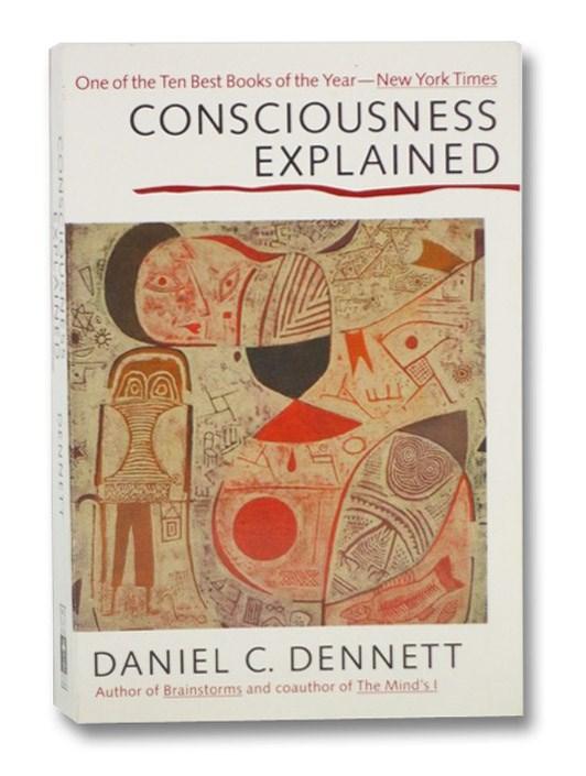 Consciousness Explained, Dennett, Daniel C.