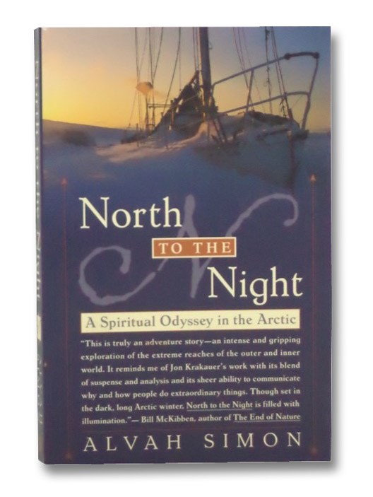 North to the Night: A Spiritual Odyssey in the Arctic, Simon, Alvah