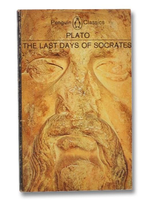 The Last Days of Socrates (Penguin Classics), Plato