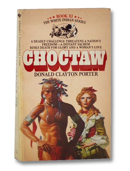 Choctaw (The White Indian Series, Book XI), Porter, Donald Clayton