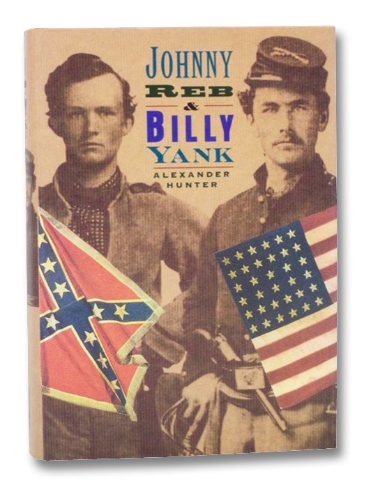 Johnny Reb & Billy Yank, Hunter, Alexander