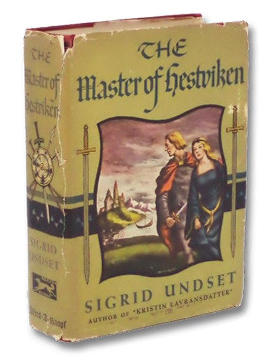 The Master of Hestviken: The Axe; The Snake Pit; In the Wilderness; The Son Avenger, Undset, Sigrid; Chater, Arthur G.