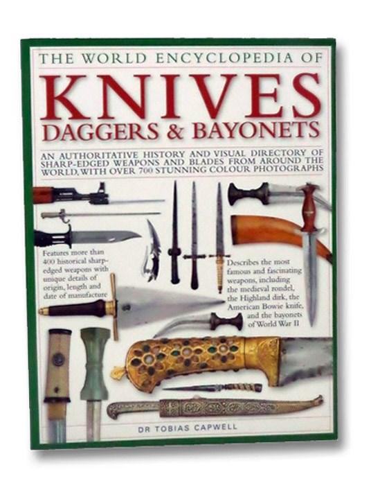 The World Encyclopedia of Knives Daggers & Bayonets, Capwell, Tobias