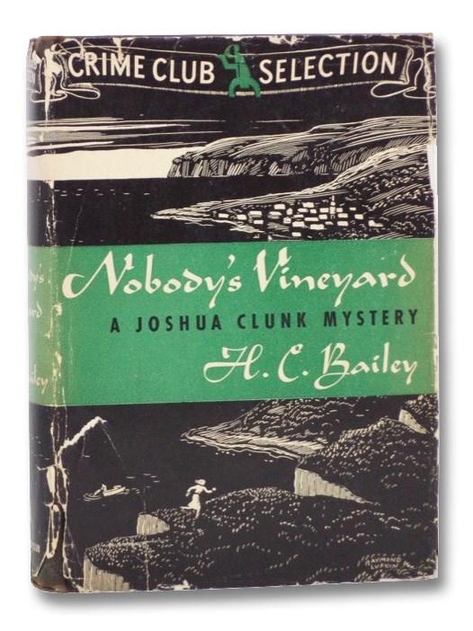 Nobody's Vineyard (A Joshua Clunk Mystery) (Crime Club Selection), Bailey, H.C.