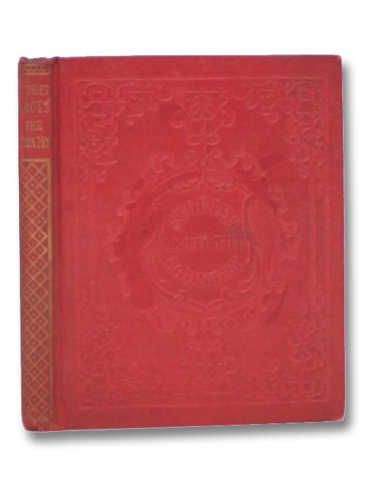 Stories about the Country, with Illustrations (Theodore Thinker's Tales), Woodworth, Francis C.