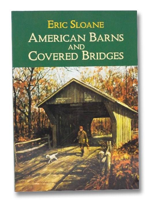 American Barns and Covered Bridges, Sloane, Eric