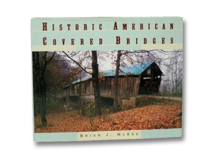 Historic American Covered Bridges, McKee, Brian J.