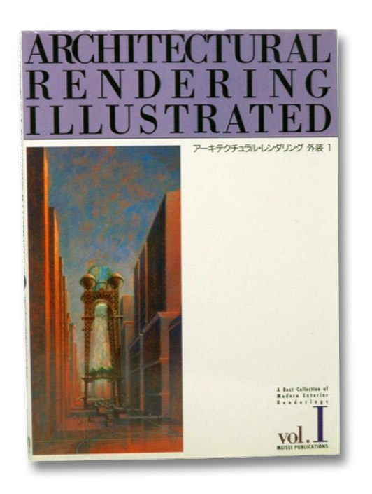 Architectural Rendering Illustrated Vol. I, Meisei Publications
