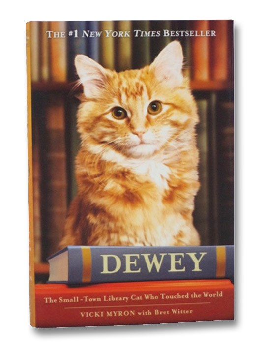 Dewey: The Small-Town Library Cat Who Touched the World, Myron, Vicki; Witter, Bret