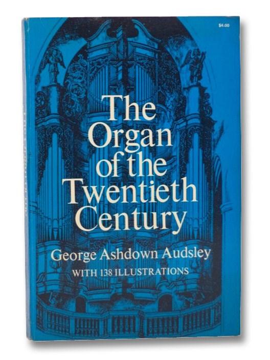 The Organ of the Twentieth Century, Audsley, George Ashdown