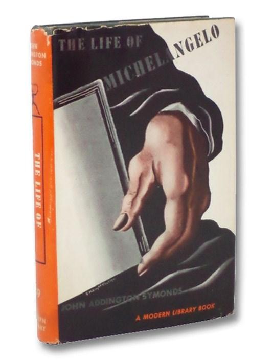 The Life of Michelangelo Buonarroti (The Modern Library of the World's Best Books), Symonds, John Addington