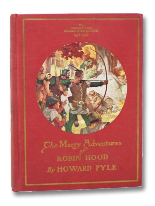 The Merry Adventures of Robin Hood of Great Renown, in Nottinghamshire. (The Howard Pyle Brandywine Edition, 1853-1933), Pyle, Howard