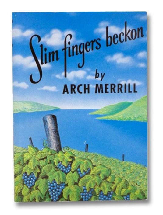 Slim Fingers Beckon, Merrill, Arch