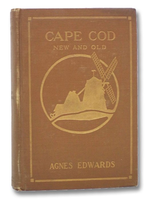 Cape Cod: New & Old, Edwards, Agnes