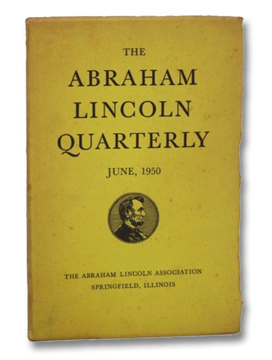 The Abraham Lincoln Quarterly, June 1950, Vol. VI, No. 2, Basler, Roy P.; Bunn, Jr., G.W.; Thomas, Benjamin P.
