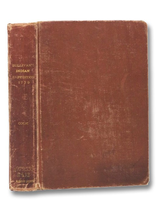 Journals of the Military Expedition of Major General John Sullivan Against the Six Nations of Indians in 1779 with Records of Centennial Celebrations, Prepared Pursuant to Chapter 361, Laws of the State of New York, of 1885, Cook, Frederick