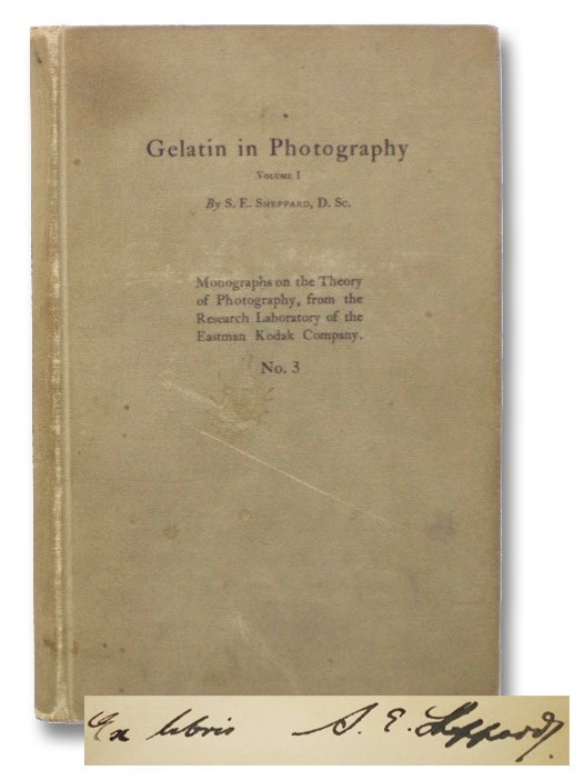 Gelatin in Photography, Volume I [1] (Monographs on the Theory of Photography from the Research Laboratory of the Eastman Kodak Co. No. 3), Sheppard, S.E.