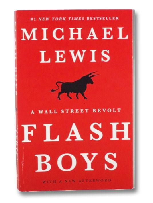 Flash Boys: A Wall Street Revolt, Lewis, Michael