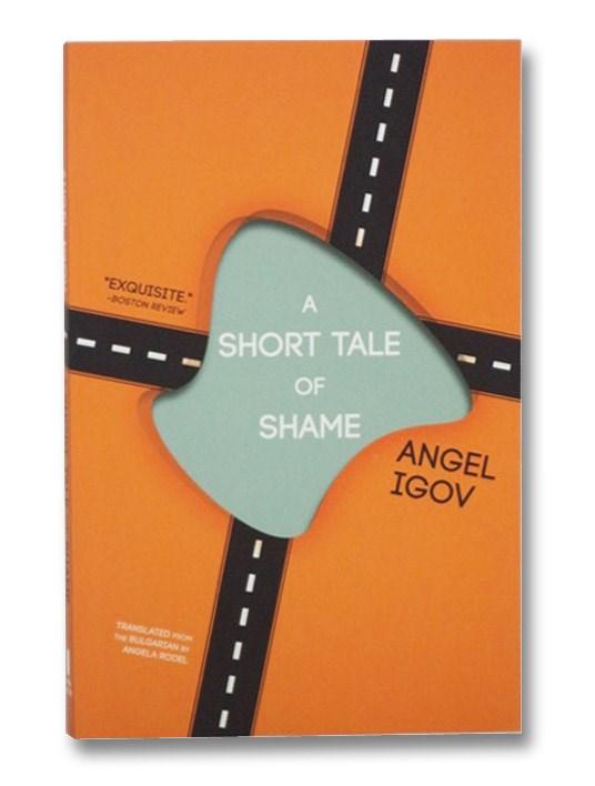 A Short Tale of Shame, Igov, Angel; Rodel, Angela
