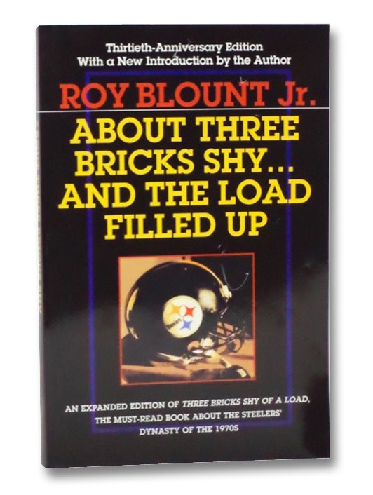 About Three Bricks Shy... And the Load Filled Up: The Story of the Greatest Football Team Ever, Blount, Jr., Roy