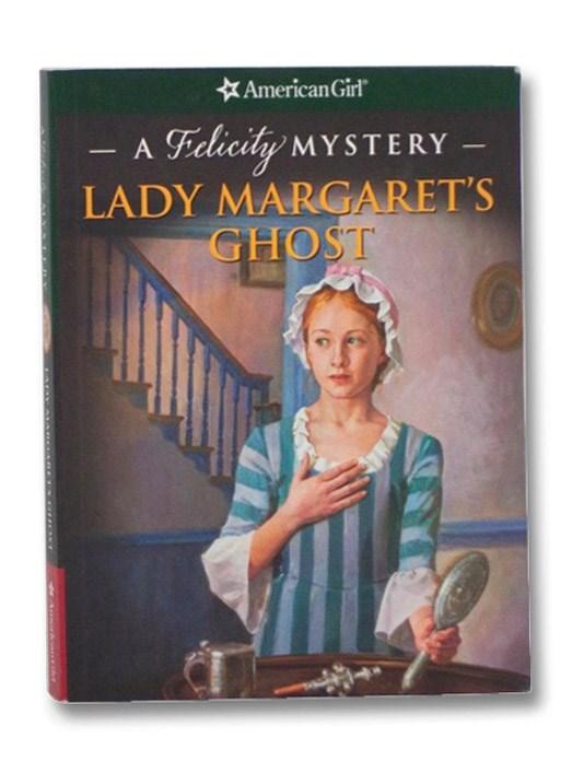 Lady Margaret's Ghost: A Felicity Mystery (American Girl), American Girl; Jones, Elizabeth McDavid