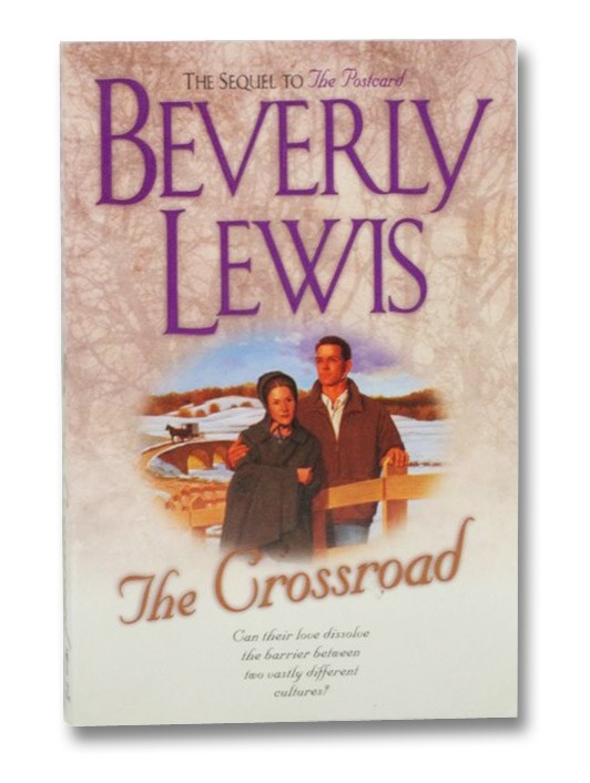 The Crossroad: The Sequel to The Postcard (Amish Country Crossroads Series Book 2), Lewis, Beverly