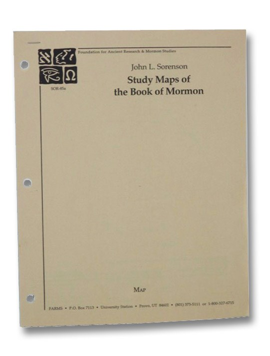 Study Maps of the Book of Mormon (Foundation for Ancient Research & Mormon Studies), Sorenson, John L.