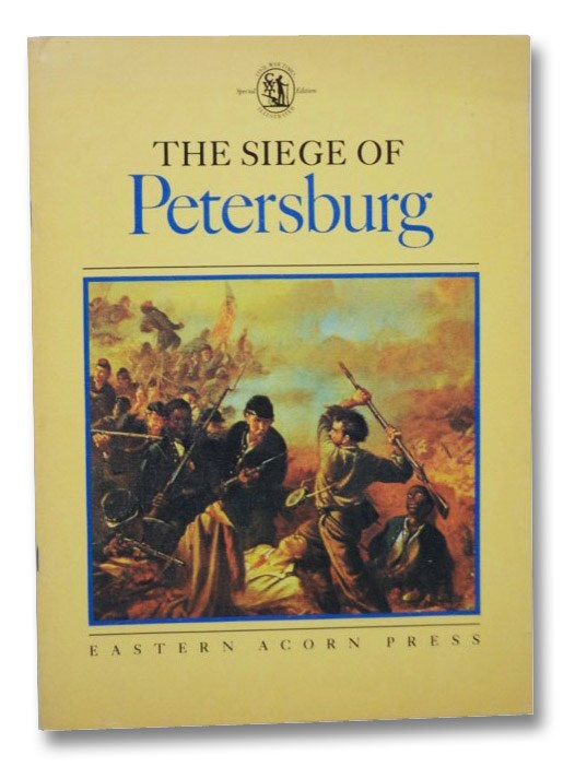 The Siege of Petersburg (Civil War Times, Special Edition, Illustrated), Cullen, Joseph P.; Ray, Frederic