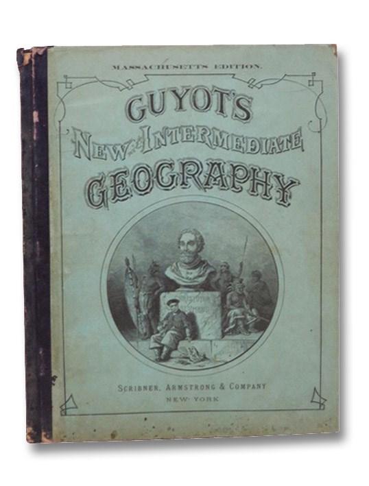 Guyot's New Intermediate Geography (Massachusetts Edition), Guyot, Arnold