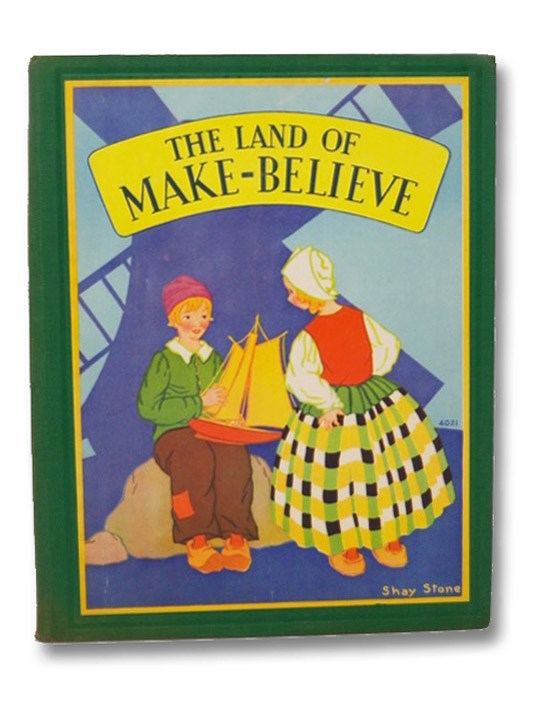 The Land of Make-Believe: A Book of Poems by Eugene Field and the Story of The Children of Mother Goose by Viola R. Lowe, Field, Eugene; Lowe, Viola R.