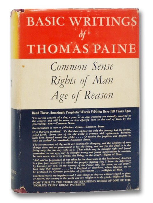 Basic Writings of Thomas Paine: Common Sense; Rights of Man: Being an Answer to Mr Burke's Attack on the French Revolution; Age of Reason: Being an Investigation of True and Fabulous Theology, Paine, Thomas; Huett, Richard