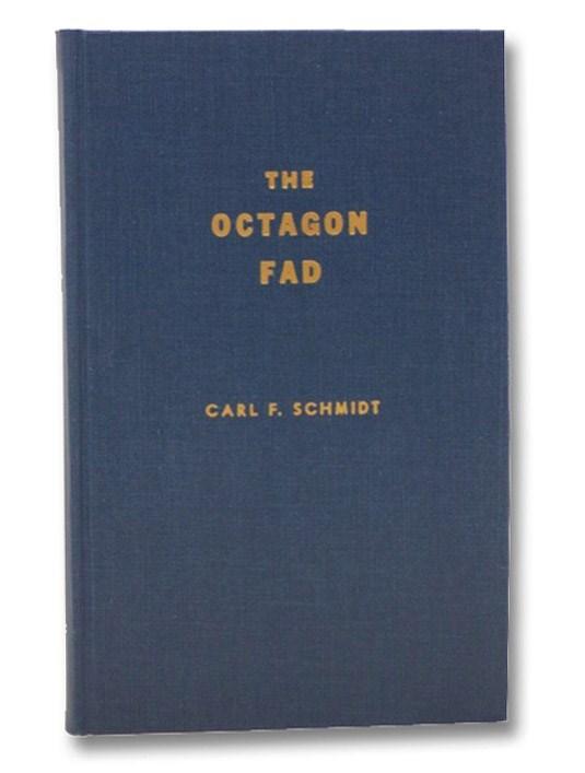 The Octagon Fad, Schmidt, Carl F.; Merrill, Arch;