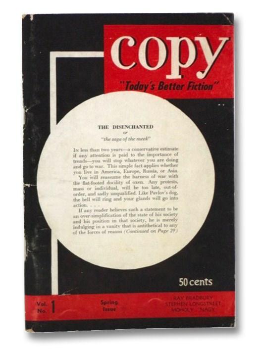 Copy: Today's Better Fiction, Volume 1, No. 1, Spring 1950, Bradbury, Ray; Crossen, Ken; Moholy-Nagy, Sybil; Alan, Louis; Siry, Peter; Boutell, Cleve; Toron, Steve; Rider, Ernest; Spaulding, Leonard; Longstreet, Stephen; Stebel, Sid L.; Edwards, Harvey L.; Burton, Russ J.; Garfinkle, Louis A.; Lubin, Edward; Mori
