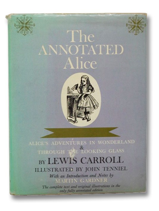 The Annotated Alice: Alice's Adventures in Wonderland & Through the Looking Glass, Carroll, Lewis; Gardner, Martin