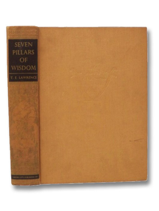 Seven Pillars of Wisdom: A Triumph (De Luxe Edition), Lawrence, T.E. (T.E. Shaw, Lawrence of Arabia)