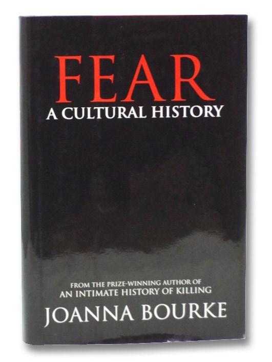 Fear: A Cultural History, Bourke, Joanna