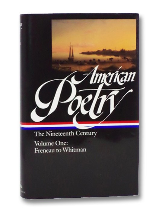 American Poetry: The Nineteenth Century, Volume 1: Freneau to Whitman (The Library of America)