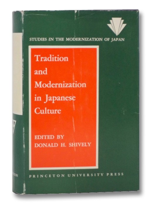 Tradition and Modernization in Japanese Culture (Studies in the Modernization of Japan), Shively, Donald H.