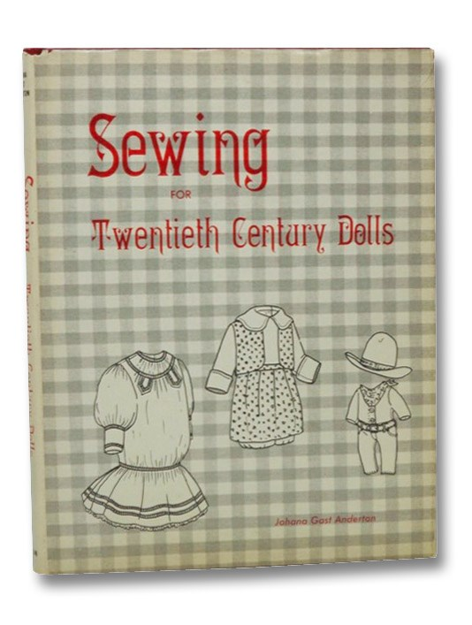 Sewing for Twentieth Century Dolls, Anderton, Johana Gast