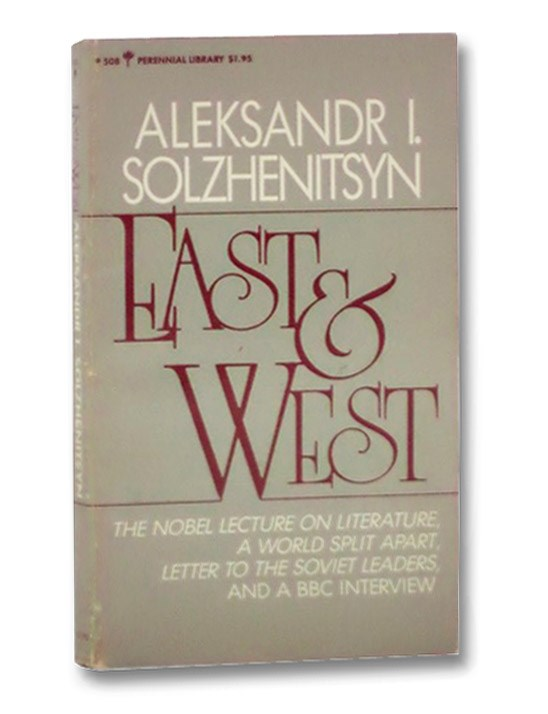 East & West: The Nobel Lecture on Literature (1972); A World Split Apart (1978); Letter to the Soviet Leaders (1973); An Interview with Aleksandr Solzhenitsyn By Janis Sapiets (1979), Solzhenitsyn, Aleksandr I.