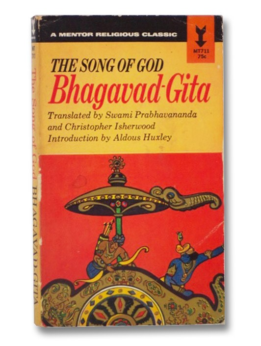 The Bhagavad-Gita (Song of God), Prabhavananda, Swami (Translator); Isherwood, Christopher (Translator); Huxley, Aldous (Introduction)