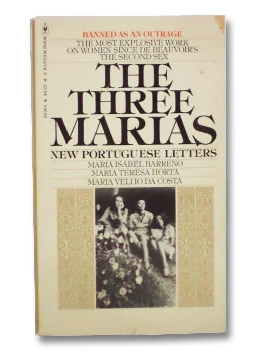 Three Marias: New Portuguese Letters, Barreno, Maria Isabel; Horta, Maria Teresa; Da Costa, Maria Velho