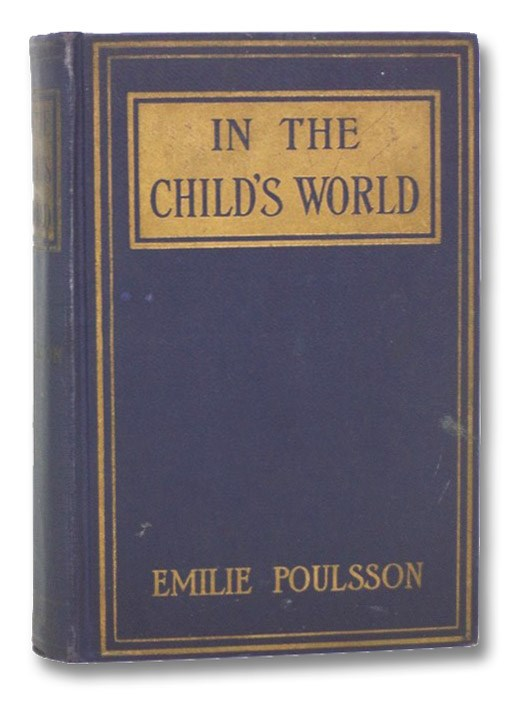 In the Child's World: Morning Talks and Stories for Kindergartens, Primary Schools and Homes, Poulsson, Emilie