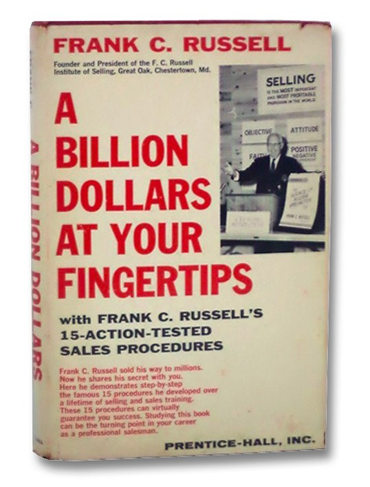 A Billion Dollars at Your Fingertips: With Frank C. Russell's 15 Action-Tested Sales Procedures, Russell, Frank C.